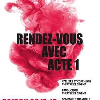 ACTE 1 - Formation d'acteur  théâtre et compagnie théâtrale