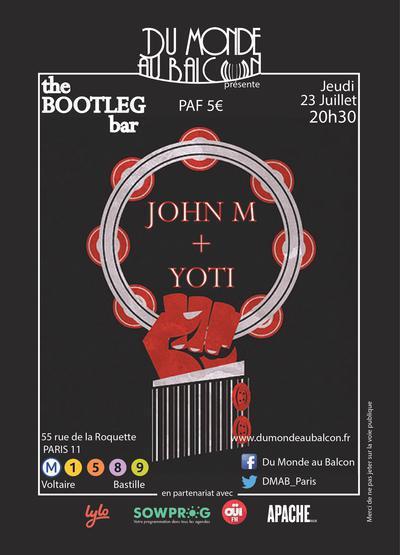 John M + Yoti au BOOTLEG BAR.