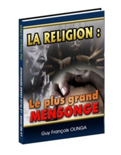 LA RELIGION : Le plus grand mensonge
