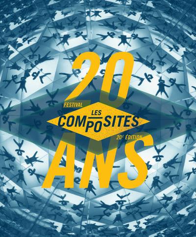 Festival les COMPOSITES - 20 ans