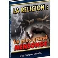 LA RELIGION : Le plus grand mensonge